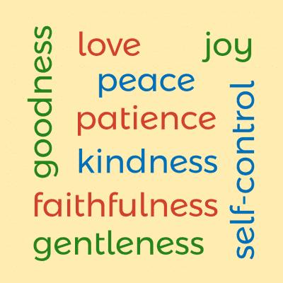 Love, joy, peace, patience, kindness, goodness, faithfulness, gentleness and self-control